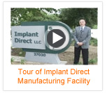 Tour of Implant Direct Manufacturing Facility